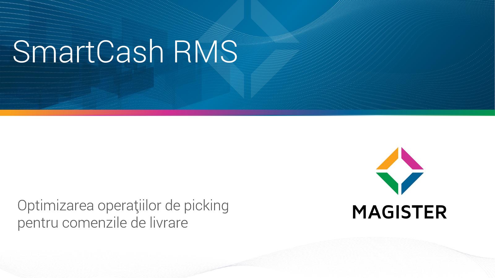 Optimizarea operatiilor de picking pentru Comenzile de Livrare in SmartCash RMS 2021